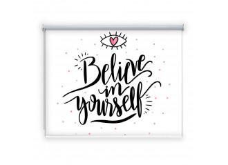 Store enrouleur occultant sur mesure Believe in yourself